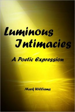 Luminous Intimacy: A Poetic Expression