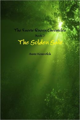 The Faerie Queen Chronicles : Book I: The Golden Gate