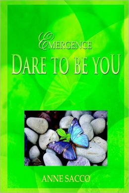 Emergence Dare to be You