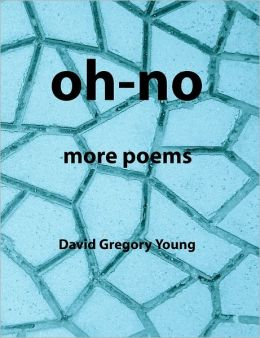 Oh-No: More Poems
