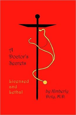 A Doctor's Secrets: Licensed and Lethal