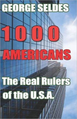 1,000 Americans: The Real Rulers of the U.S.A.