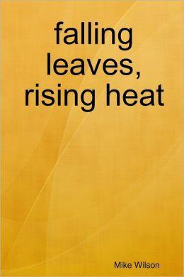 Falling Leaves, Rising Heat