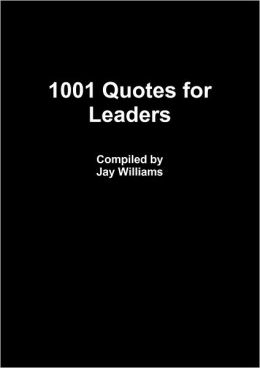1001 Quotes for Leaders