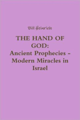 The Hand of God: Ancient Prophecies - Modern Miracles In Israel
