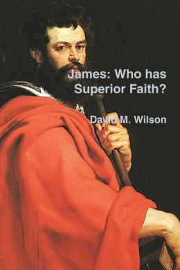 James : Who Has Superior Faith