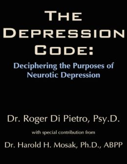 The Depression Code: Deciphering the Purposes of Neurotic Depression