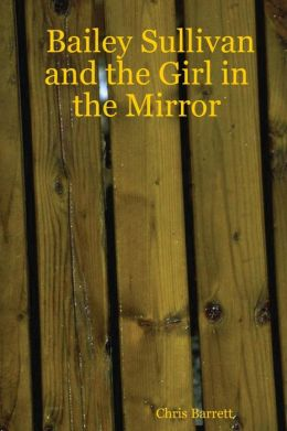 Bailey Sullivan and the Girl in the Mirror