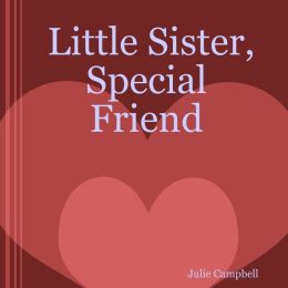 Little Sister, Special Friend