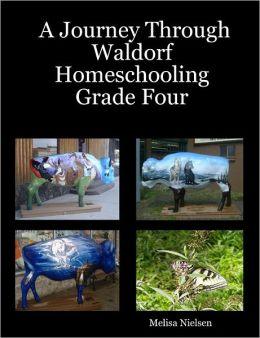 A Journey Through Waldorf Homeschooling Grade Four