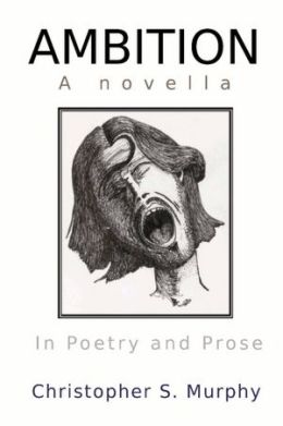 Ambition: A novella: In Poetry and Prose