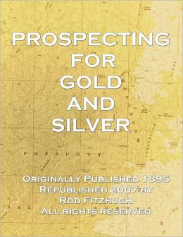 Prospecting for Gold and Silver