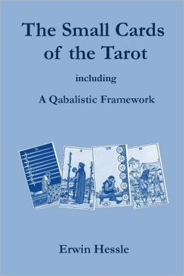 The Small Cards of the Tarot: A Qabalistic Framework