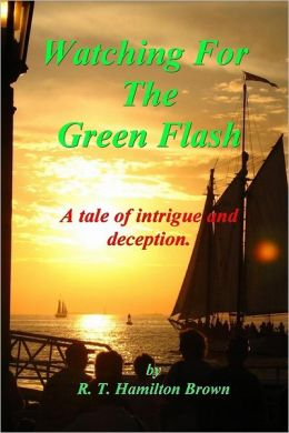 Watching for the Green Flash: A tale of Intrigue and Deception.