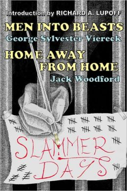 Slammer Days: Men into Beasts: Home Away from Home