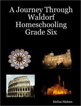 A Journey Through Waldorf Homeschooling Grade Six