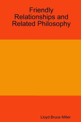 Friendly Relationships and Related Philosophy