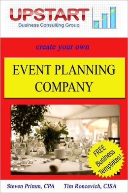 Create Your Own Event Planning Company: Upstart Business Consulting Group