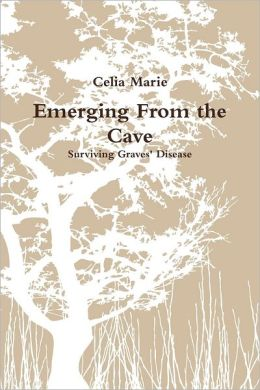 Emerging from the Cave : Surviving Graves' Disease