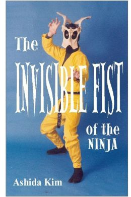 The Invisible Fist of the Ninja