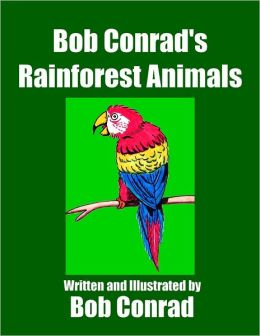 Bob Conrad's Rainforest Animals