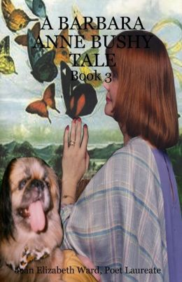 A Barbara Anne Bushy Tale: Book 3