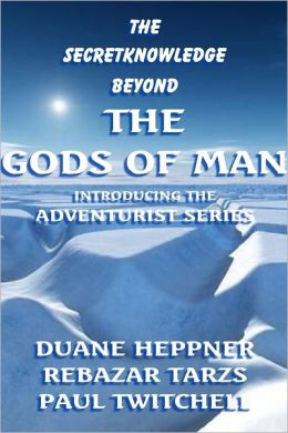 The Secretknowledge Beyond the Gods of Man: Introducing the Adventurist Series
