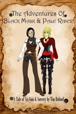 The Adventures Of Black Mask & Pale Rider