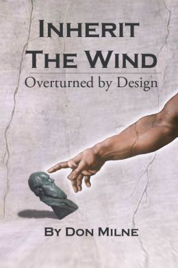 Inherit The Wind : Overturned By Design