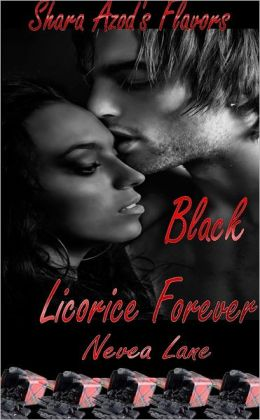 Shara Azod's Flavors : Black Licorice Forever