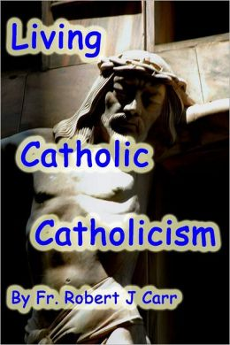 Living Catholic Catholicism