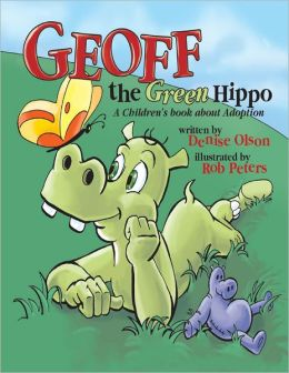 Geoff the Green Hippo : A Children's Book About Adoption