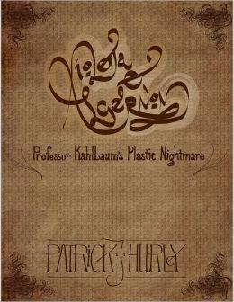 Violetta & Algernon: Professor Kahlbaum's Plastic Nightmare