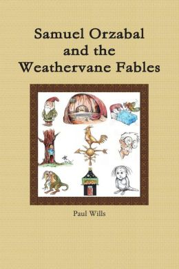 Samuel Orzabal And The Weathervane Fables