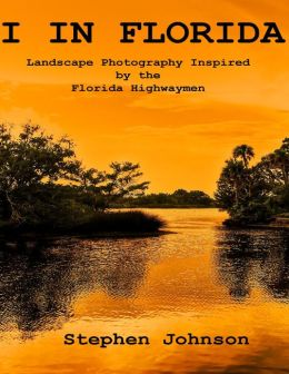 I in Florida - Landscape Photography Inspired by the Florida Highwaymen