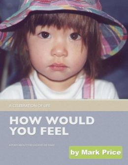 How Would You Feel? - A Celebration of Life