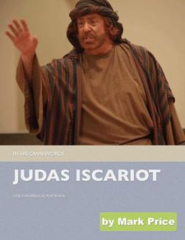 Judas Iscariot - In His Own Words