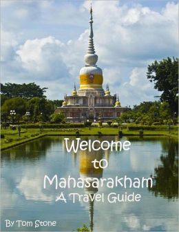 Welcome to Mahasarakham - A Travel Guide