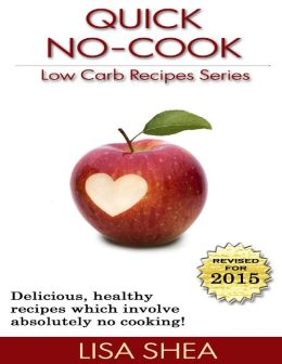 Quick, No-Cook Low Carb Recipes