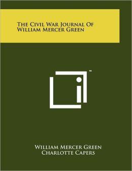 The Civil War Journal of William Mercer Green