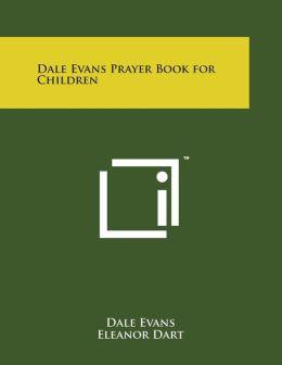 Dale Evans Prayer Book for Children