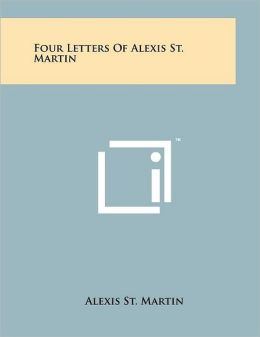 Four Letters Of Alexis St. Martin