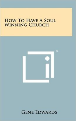 How To Have A Soul Winning Church
