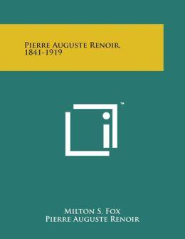 Pierre Auguste Renoir, 1841-1919