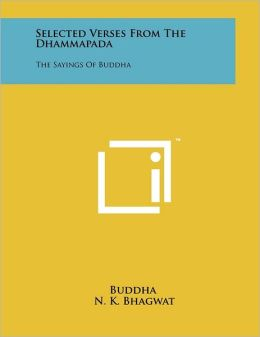 Selected Verses From The Dhammapada: The Sayings Of Buddha