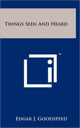 Things Seen And Heard