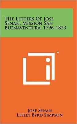 The Letters of Jose Senan, Mission San Buenaventura, 1796-1823