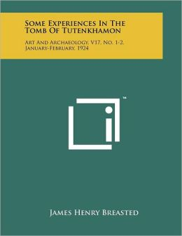 Some Experiences In The Tomb Of Tutenkhamon