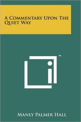 A Commentary Upon the Quiet Way