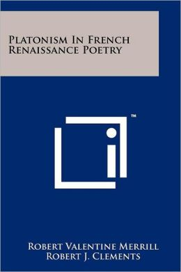 Platonism In French Renaissance Poetry